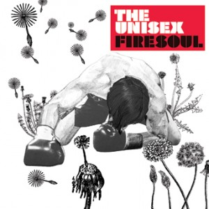 The Unisex: Firesoul
