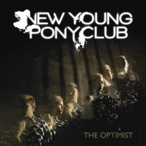 New Young Pony Club: The Optimist