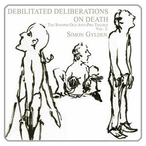 Simon Gylden: Debilitating Deliberations On Death