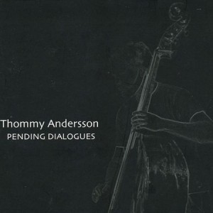 Thommy Andersson: Pending Dialogues