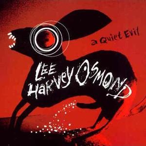 Lee Harvey Osmond: A Quiet Evil