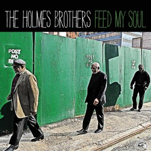 The Holmes Brothers: Feed My Soul