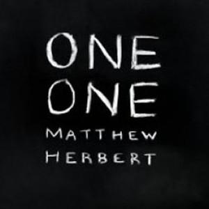 Matthew Herbert: One One