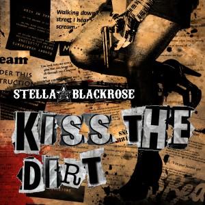 Stella Blackrose: Kiss The Dirt