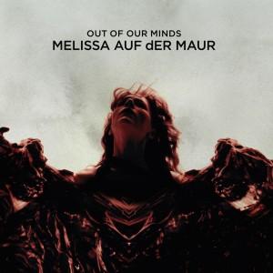 Melissa Auf Der Maur: Out Of Our Minds