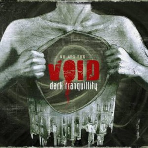 Dark Tranquility: We Are The Void