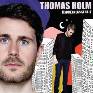 Thomas Holm: Middelklassehelt