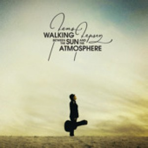 Jens Jepsen: Walking Between The Sun And The Atmosphere