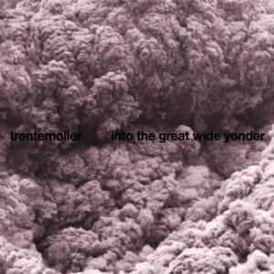 Trentemøller: Into The Great Wide Yonder