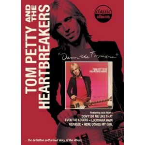 Tom Petty And The Heartbreakers: Classic Albums: Damn The Torpedoes