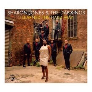 Sharon Jones And The Dap-Kings: I Learned The Hard way