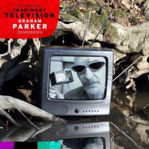 Graham Parker: Imaginany Television