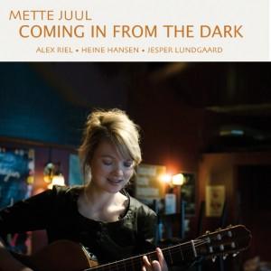 Mette Juul: Coming in from the Dark