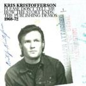 Kris Kristofferson: Please Don't Tell Me How The Story Ends: The Publishing Demos 1968 – 1972