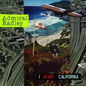 Admiral Radley: I Heart California