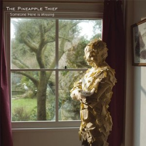 The Pineapple Thief: Someone Here Is Missing