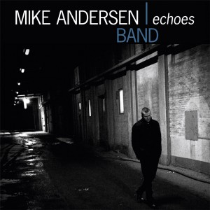 Mike Andersen Band : Echoes