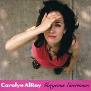 Carolyn AlRoy: Gorgeous Enormous