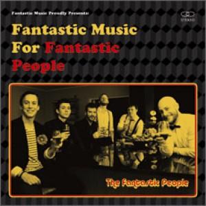Fantastic People: Fantastic Music For Fantastic People