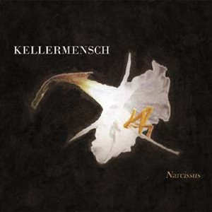 Kellermensch: Narcissus