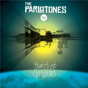 The Parlotones: Stardust Galaxies