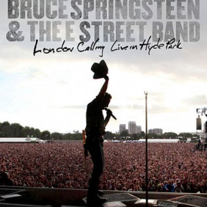 Bruce Springsteen & The E Street Band : London Calling: Live In Hyde Park