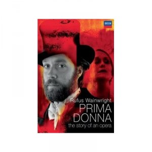 Rufus Wainwright: Prima Donna – The Story Of An Opera