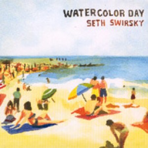 Seth Swirsky: Watercolor Day