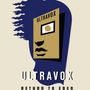 Ultravox: Return To Eden