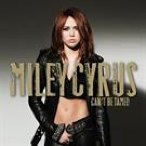 Miley Cyrus: Can't Be Tamed