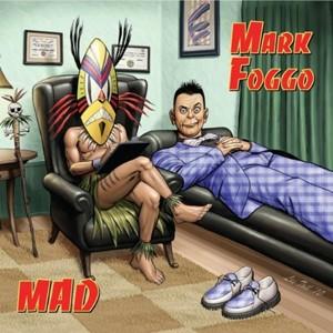 Mark Foggo: Mad