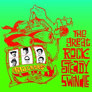 The Slackers: The Great Rock-Steady Swindle