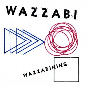 Wazzabi: Wazzabining