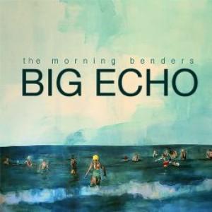 The Morning Benders: Big Echo
