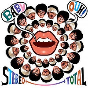Stereo Total: Baby Ouh!