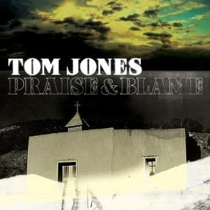 Tom Jones: Praise And Blame