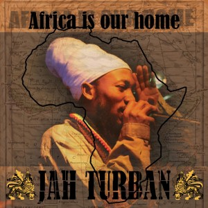 Jah Turban: Africa Is Our Home
