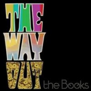 The Books: The Way Out