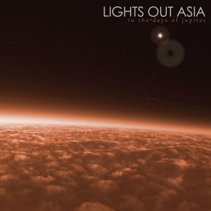 Lights Out Asia: In The Days Of Jupiter