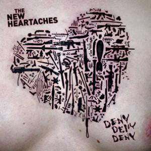 The New Heartaches: Deny, Deny, Deny