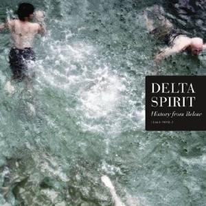 Delta Spirit: History From Below