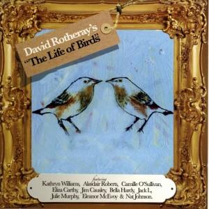 David Rotheray: The Life Of Birds