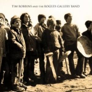 Tim Robbins: Tim Robbins & Rogues Gallery Band