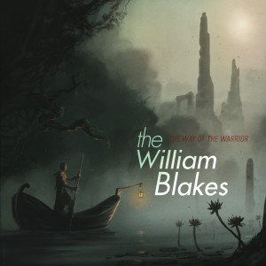 The William Blakes: The Way Of The Warrior