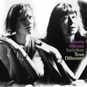 Soma Allpass: Soma Allpass fortolker Tove Ditlevsen