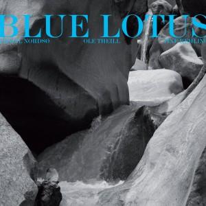 Mikkel Nordsø / Ole Theill / Tine Reiiling: Blue Lotus