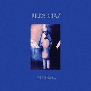 Jules Chaz: Toppings...