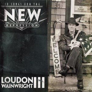 Loudon Wainwright III: 10 Songs For The New Depression