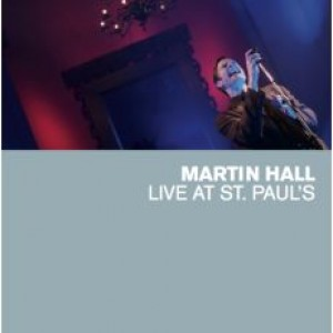 Martin Hall: Live At St. Paul's