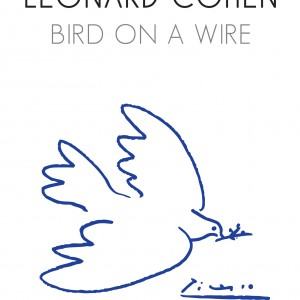 Tony Palmer: Leonard Cohen – Bird On A Wire